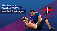 The Role of a Fitness Trainer in Your Training Program