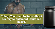 Things You Need To Know About Dietary Supplement Insurance In 2017