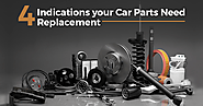 4 Indications your Car Parts Need Replacement - Autodock
