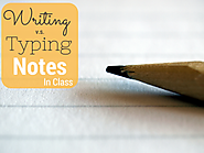 Note-Taking: Writing v.s.Typing Notes