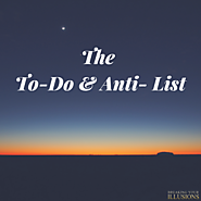 The To-Do And Anti-List - Break Your Illusions