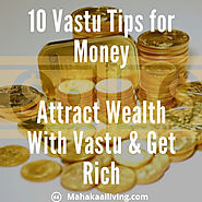 10 Vastu Tips For Wealth - Vastu For Money & Getting Rich