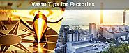 22 Vastu Tips for Factories, Manufacturing Plants & Small Industries