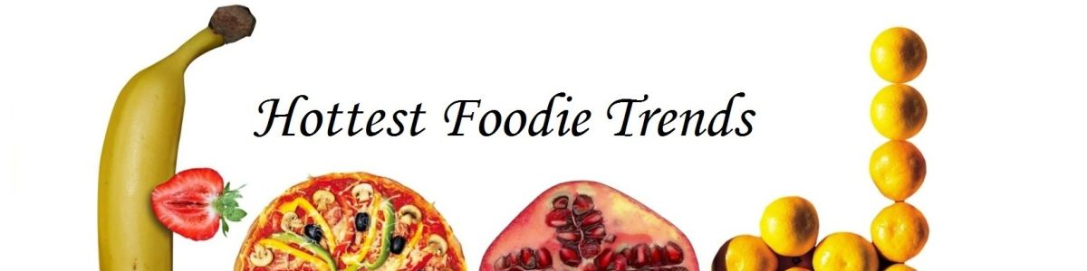 Headline for 05 of the Hottest Food Trends of 2017 -Foodies Alert!