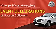How to Have Amazing Event Celebrations at Nassau Coliseum