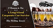 4 Reasons to Use a Long Island Corporate Car Service this Holiday Season