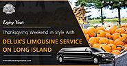 Enjoy Your Thanksgiving Weekend in Style With Delux's Limousine Service on Long Island