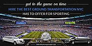 Get to The Game on Time – Hire the Best Ground Transportation NYC has to Offer for Sporting Events