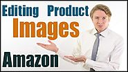 Amazon Image Editing Services: Paving Way for Boosting Conversions
