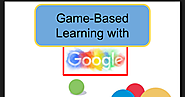 Game-Based Learning With Google