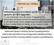 Indonesia Investment grade got upgradedby all three major credit ratings agencies [ For the 1^ time ] | Invest Islands