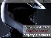 Continued Debate Over the use of Safety Helmets