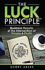 The LUCK Principle: Business Results at the Intersection of People and Profit Kindle Edition