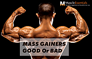 MASS GAINERS – GOOD OR BAD