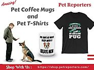 Pet Coffee Mugs | Pet T-Shirts - Pet Reporters