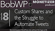 Custom Shares and the Struggle to Automate Tweets