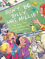 Don't Be Silly, Mrs. Millie! by Judy Cox & Joe Mathieu