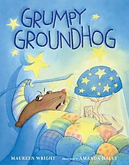 Grumpy Groundhog by Maureen Wright & Amanda Haley