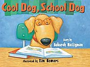 Cool Dog, School Dog by Deborah Heiligman & Tim Bowers