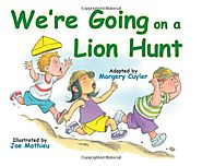 We're Going on a Lion Hunt by Margery Cuyler & Joe Mathieu