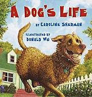 A Dog's Life by Caroline Sherman & Donald Wu