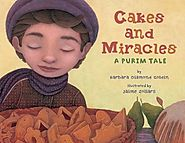 Cakes And Miracles: A Purim Tale by Barbara Diamond Goldin & Jaime Zollars