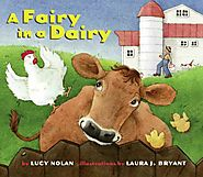 A Fairy In A Dairy by Lucy A. Nolan & Laura J. Bryant