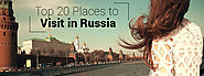 Top 20 Places to Visit in Russia - FareMachine