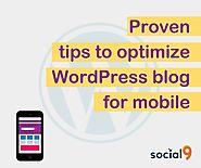 Proven Post Installation tips to optimize Wordpress Blog for Mobile