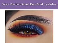 Select The Best Suited Faux Mink Eyelashes