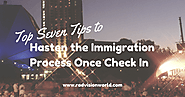 Top Seven Tips to Hasten the Immigration Process Once Check In