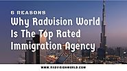 6 Reasons Why Radvision World is the Top Rated Immigration Agency