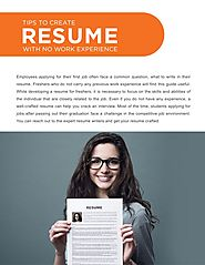 Tips to create resume with no work experience?
