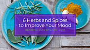 6 Herbs and Spices for Happy Moods ·