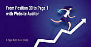 From position 30 to page 1 with WebSite Auditor. A page audit case study