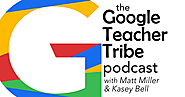 G Suite for Special Education | Google Teacher Tribe Podcast Episode 4 with Carrie Baughcum | Shake Up Learning