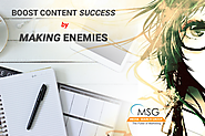 Boost Content Success by Making Enemies