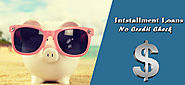 Installment Loans with No Credit Check - The Easy Way
