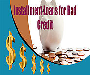 To Know the value of Installment loans for bad credit