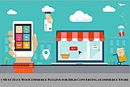 7 Must Have WooCommerce Plugins for High Converting eCommerce Store