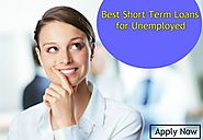 Unemployed Loans with Short Term Repayments
