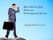Rojgar Dhaba - Looking the Best Dream Jobs in Government Sector