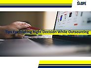 Tips for Making Right Decision While Outsourcing
