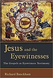 Question and Answer with Richard Bauckham on Jesus and the Eyewitnesses (Eerdmans)