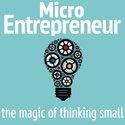 MicroEntrepreneur: The magic of thinking small