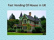 Fast Vending Of House In Uk