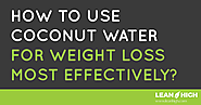 How to use coconut water for weight loss most effectively?