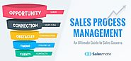 Sales Process Management — An Ultimate Guide to Sales Success