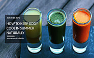How To Keep Body Cool In Summer Naturally | Body Cooling Foods Ayurveda