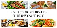How Can 3 of the Best Instant Pot Cookbooks Make Your Life a Little Easier?